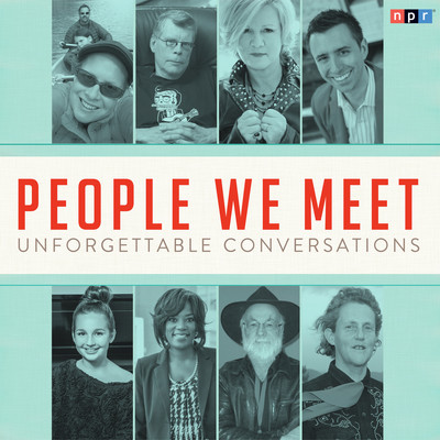 People We Meet: Unforgettable Conversations Audiobook, by NPR