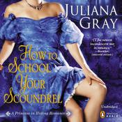How to School Your Scoundrel, by Juliana Gray