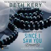 Since I Saw You: A Because You Are Mine Novel, by Beth Kery