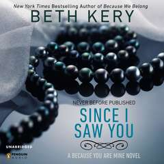 Since I Saw You: A Because You Are Mine Novel Audiobook, by Beth Kery