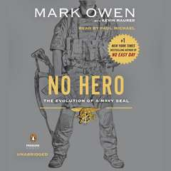 No Hero: The Evolution of a Navy SEAL Audiobook, by Kevin Maurer, Mark Owen