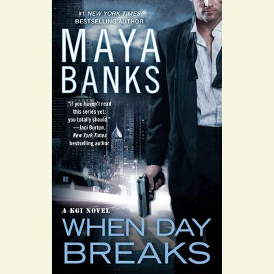 When Day Breaks Audiobook, by Maya Banks