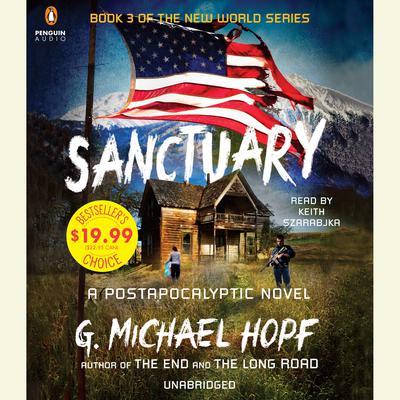 Sanctuary: A Postapocalyptic Novel Audiobook, by G. Michael Hopf