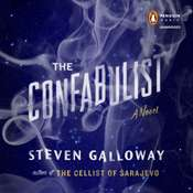 The Confabulist: A Novel Audiobook, by Steven Galloway