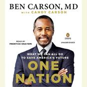 One Nation: What We Can All Do to Save America's Future, by Ben Carson, Ben Carson, M.D., Candy Carson, M.D. Ben Carson