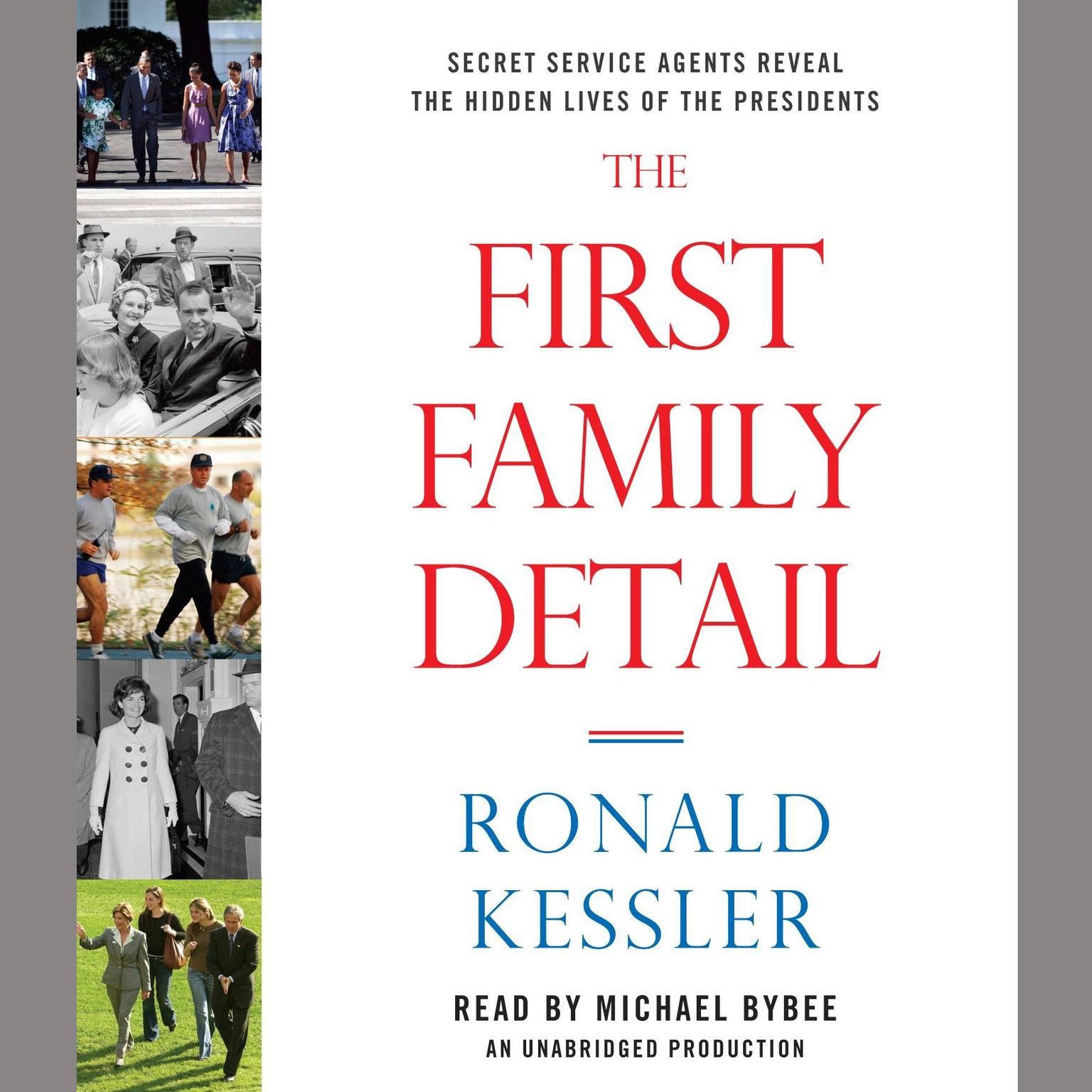 Printable The First Family Detail: Secret Service Agents Reveal the Hidden Lives of the Presidents Audiobook Cover Art