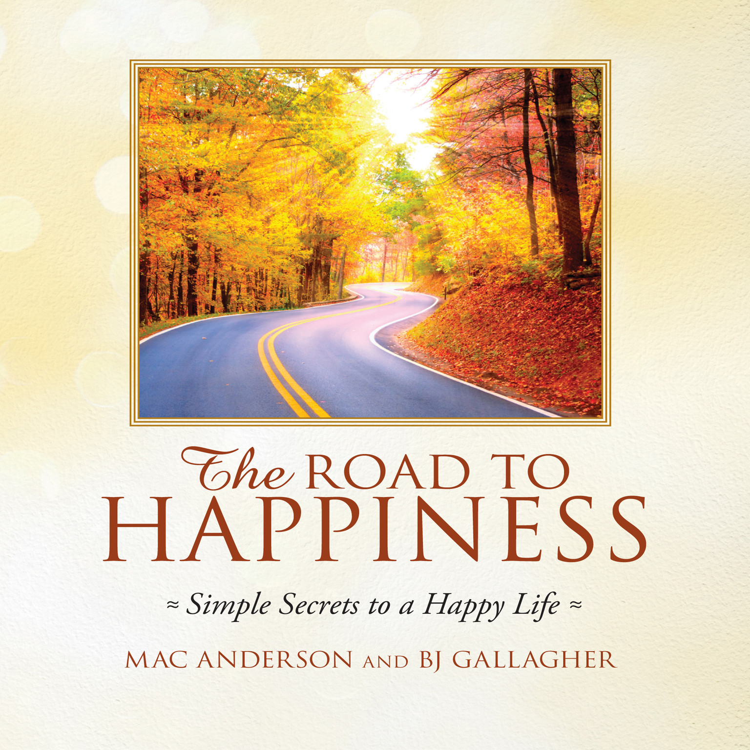Printable The Road to Happiness: Simple Secrets to a Happy Life Audiobook Cover Art