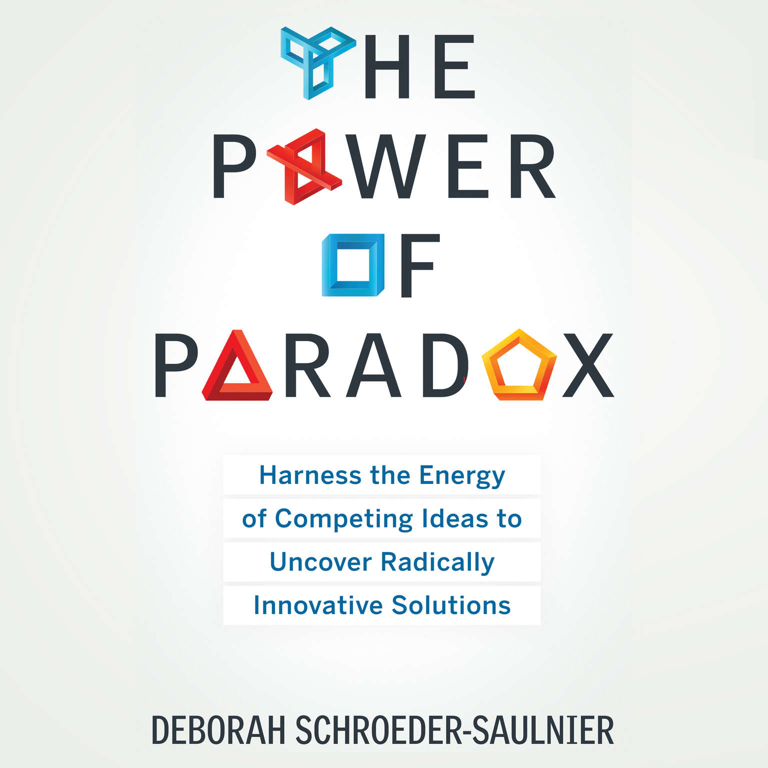 Printable The Power of Paradox: Harness the Energy of Competing Ideas to Uncover Radically Innovative Solutions Audiobook Cover Art