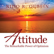 Attitude: The Remarkable Power of Optimism, by Nido R. Qubein