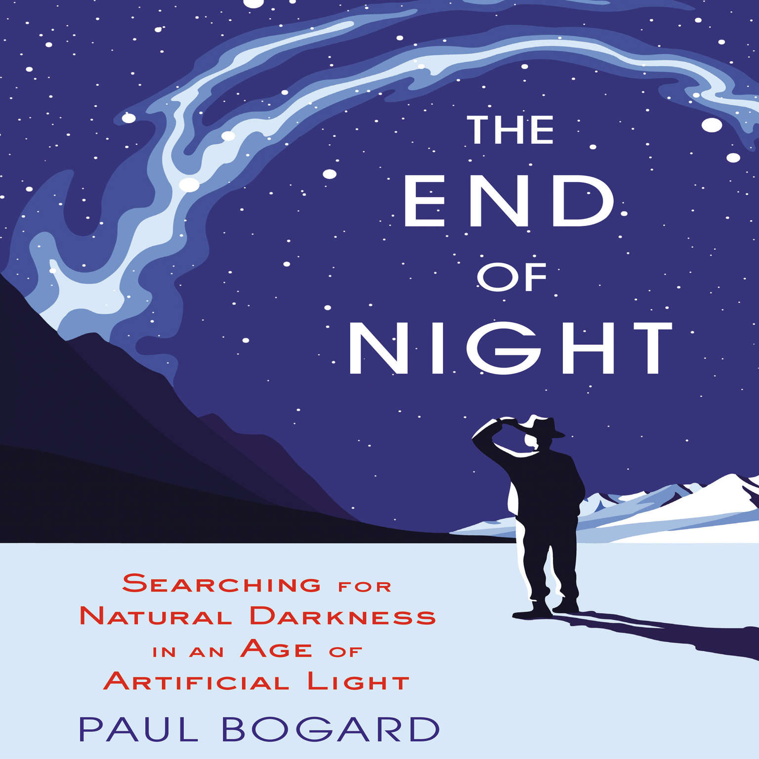 Printable The End of Night: Searching for Natural Darkness in an Age of Artificial Light Audiobook Cover Art