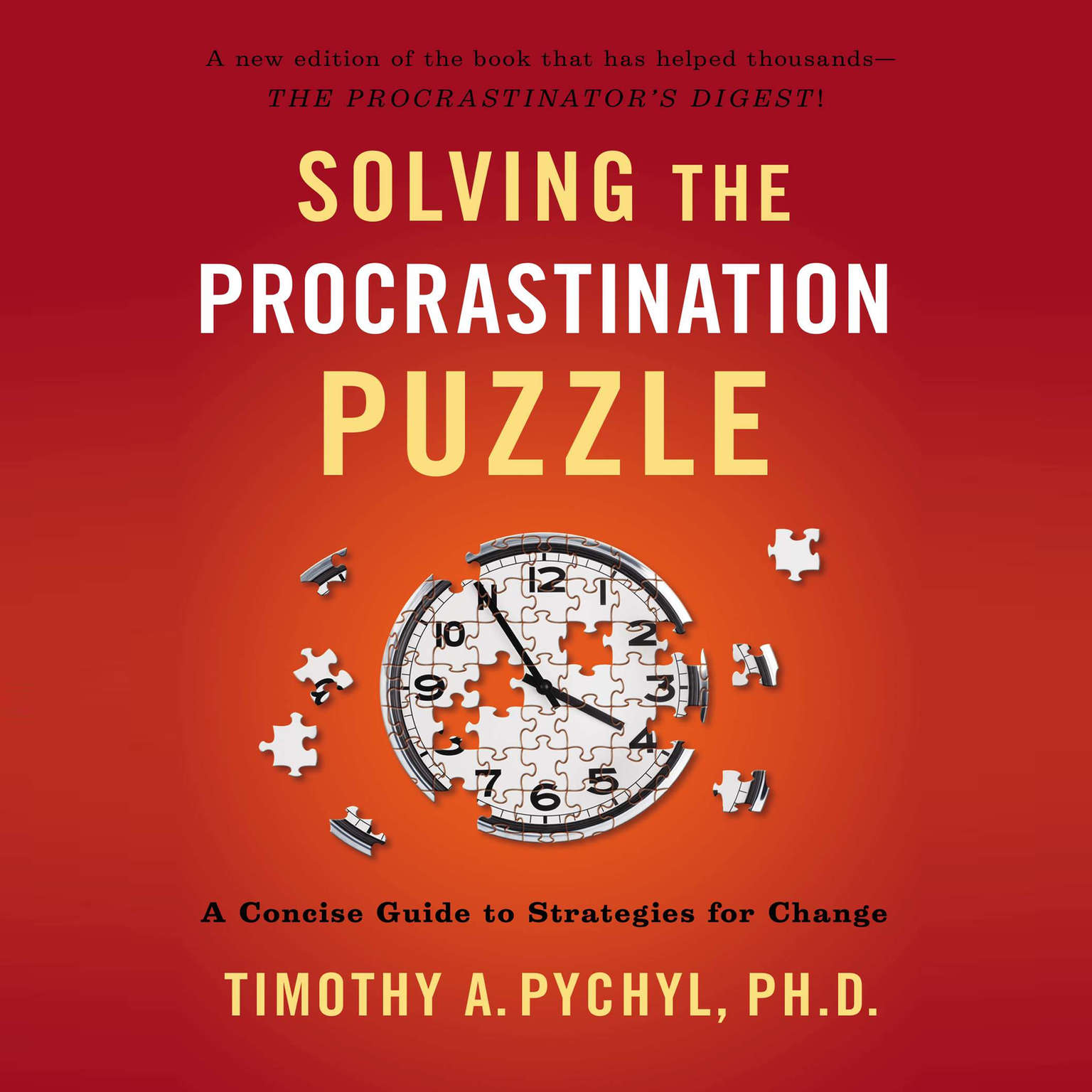 Printable Solving the Procrastination Puzzle: A Concise Guide to Strategies for Change Audiobook Cover Art