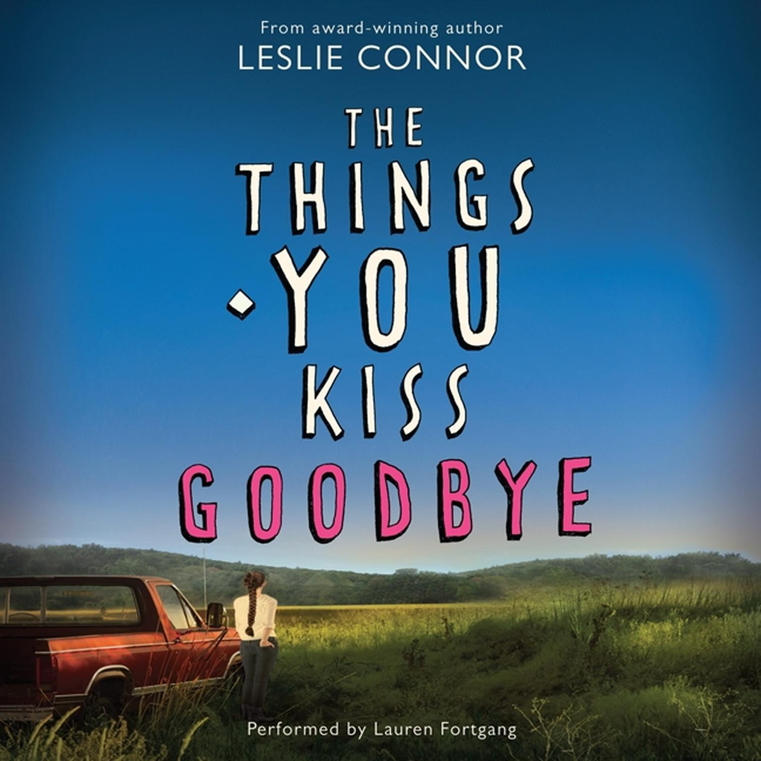 Printable The Things You Kiss Goodbye Audiobook Cover Art