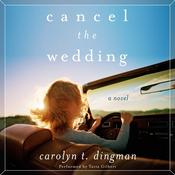 Cancel the Wedding: A Novel Audiobook, by Carolyn Dingman