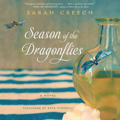 Season of the Dragonflies: A Novel Audiobook, by Sarah Creech
