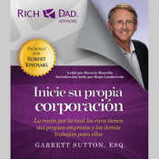Inicie su propia corporación: La razón por la cual los ricos tienen sus propias empresas y los demás trabajan bajan para ellas Audiobook, by Garrett Sutton