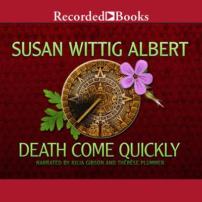Death Come Quickly Audiobook, by Susan Wittig Albert