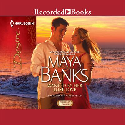 Wanted by Her Lost Love Audiobook, by Maya Banks