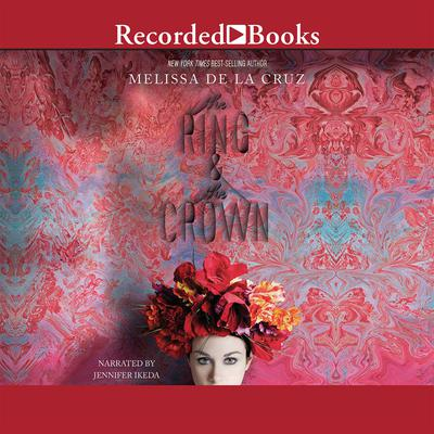 The Ring and the Crown Audiobook, by Melissa de la Cruz