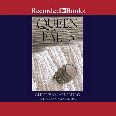 Queen of the Falls Audiobook, by Chris Van Allsburg