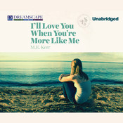 I'll Love You When You're More like Me, by M. E. Kerr