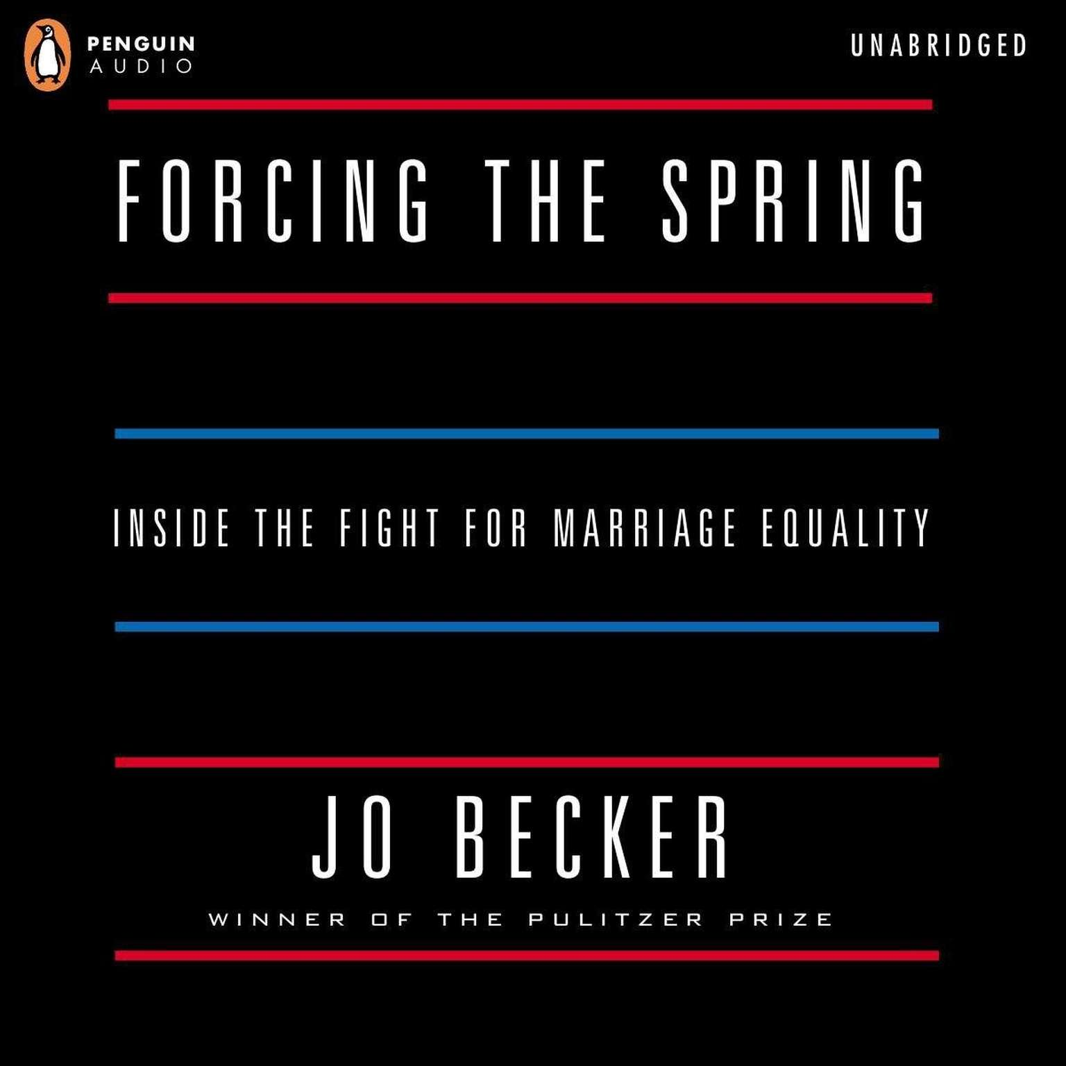 Printable Forcing the Spring: Inside the Fight for Marriage Equality Audiobook Cover Art