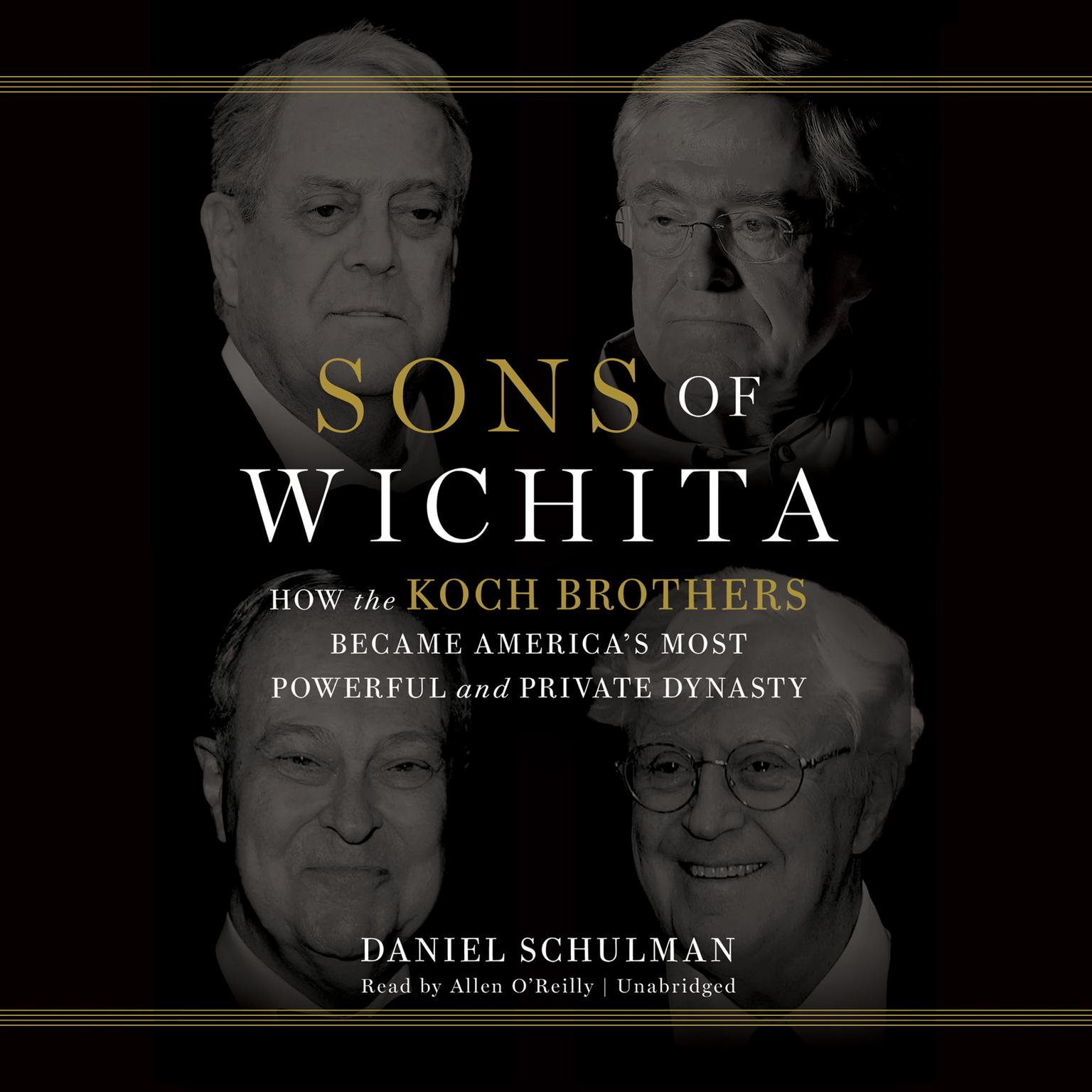 Printable Sons of Wichita: How the Koch Brothers Became America's Most Powerful and Private Dynasty Audiobook Cover Art
