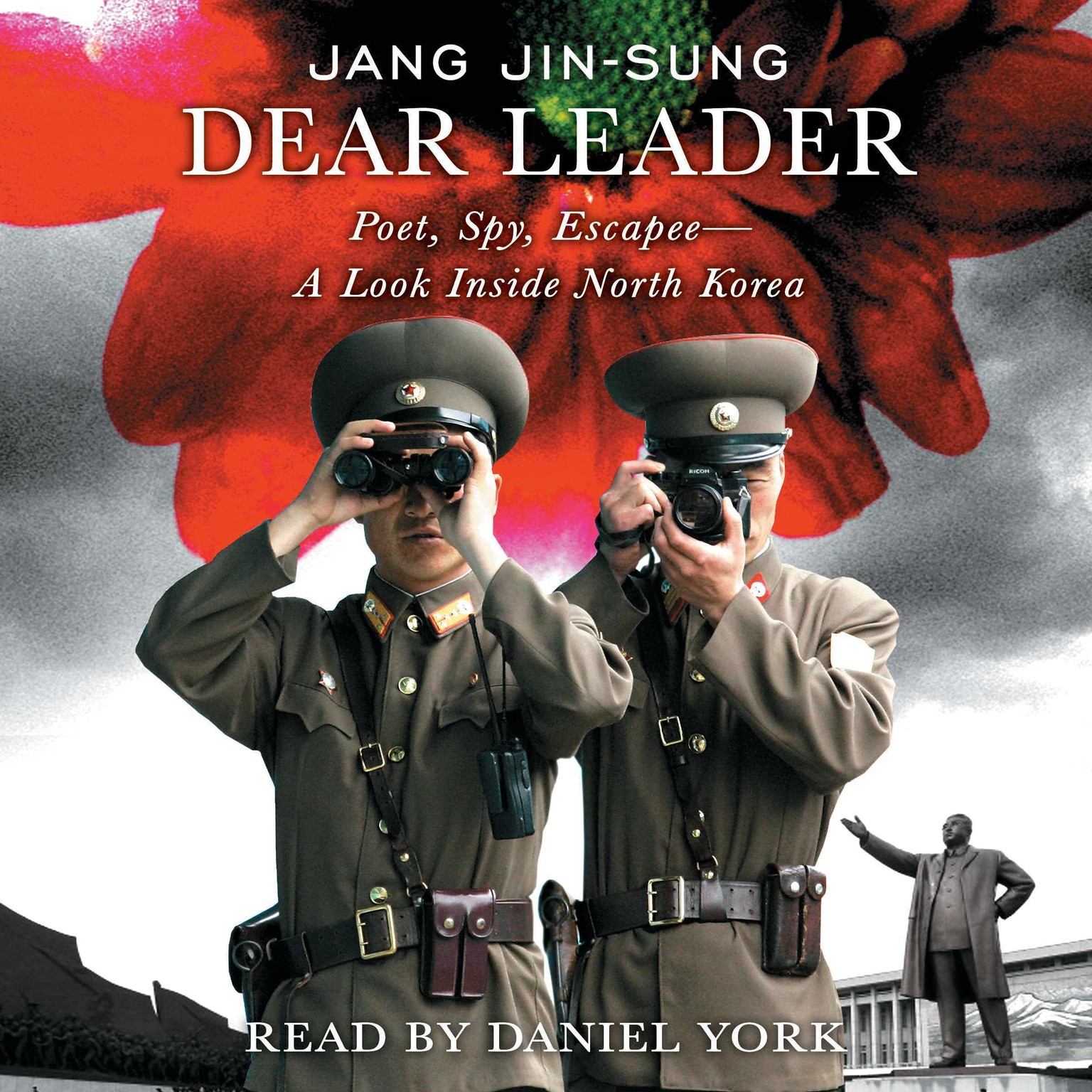 Printable Dear Leader: Poet, Spy, Escapee—A Look Inside North Korea Audiobook Cover Art