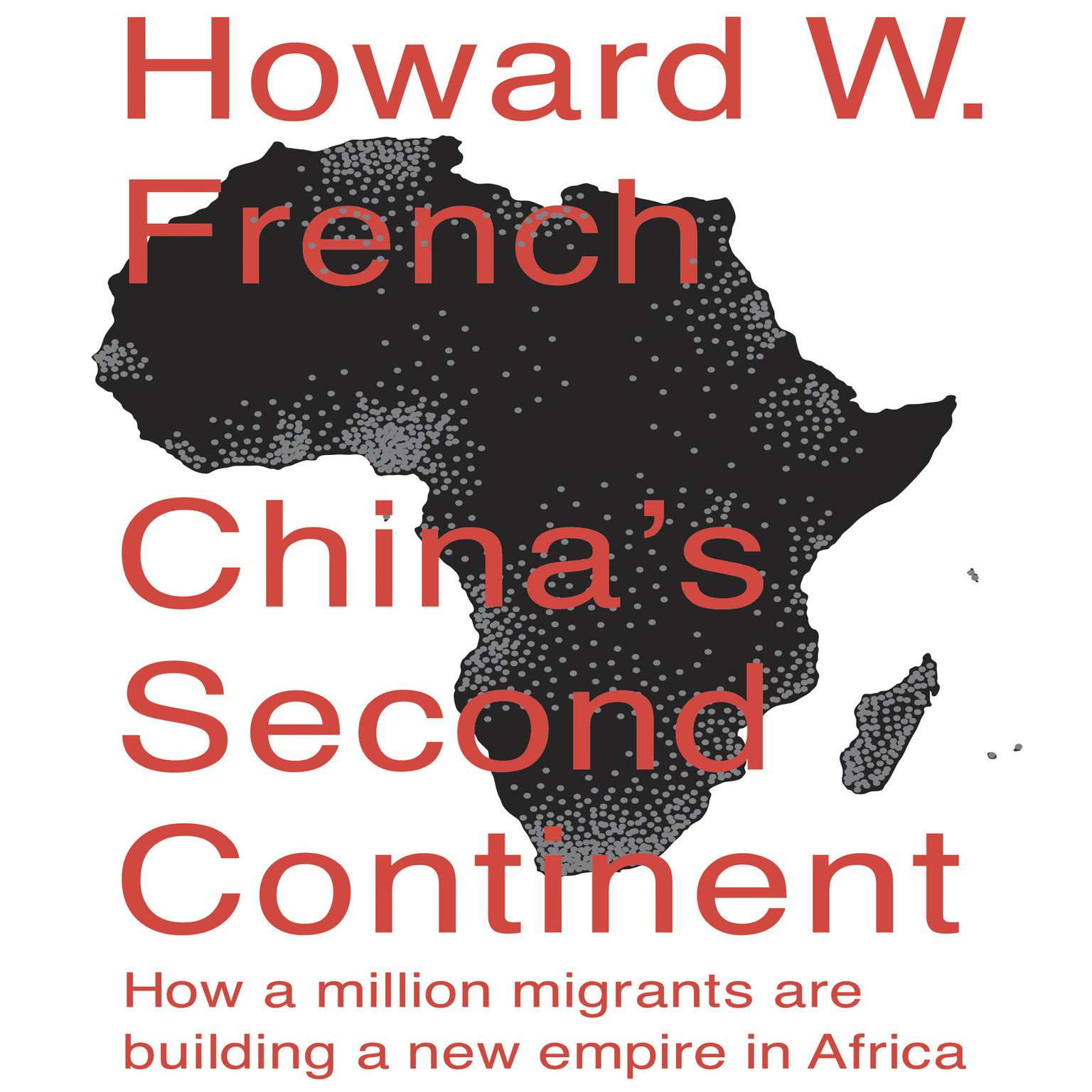 Printable China's Second Continent: How a Million Migrants Are Building a New Empire in Africa Audiobook Cover Art