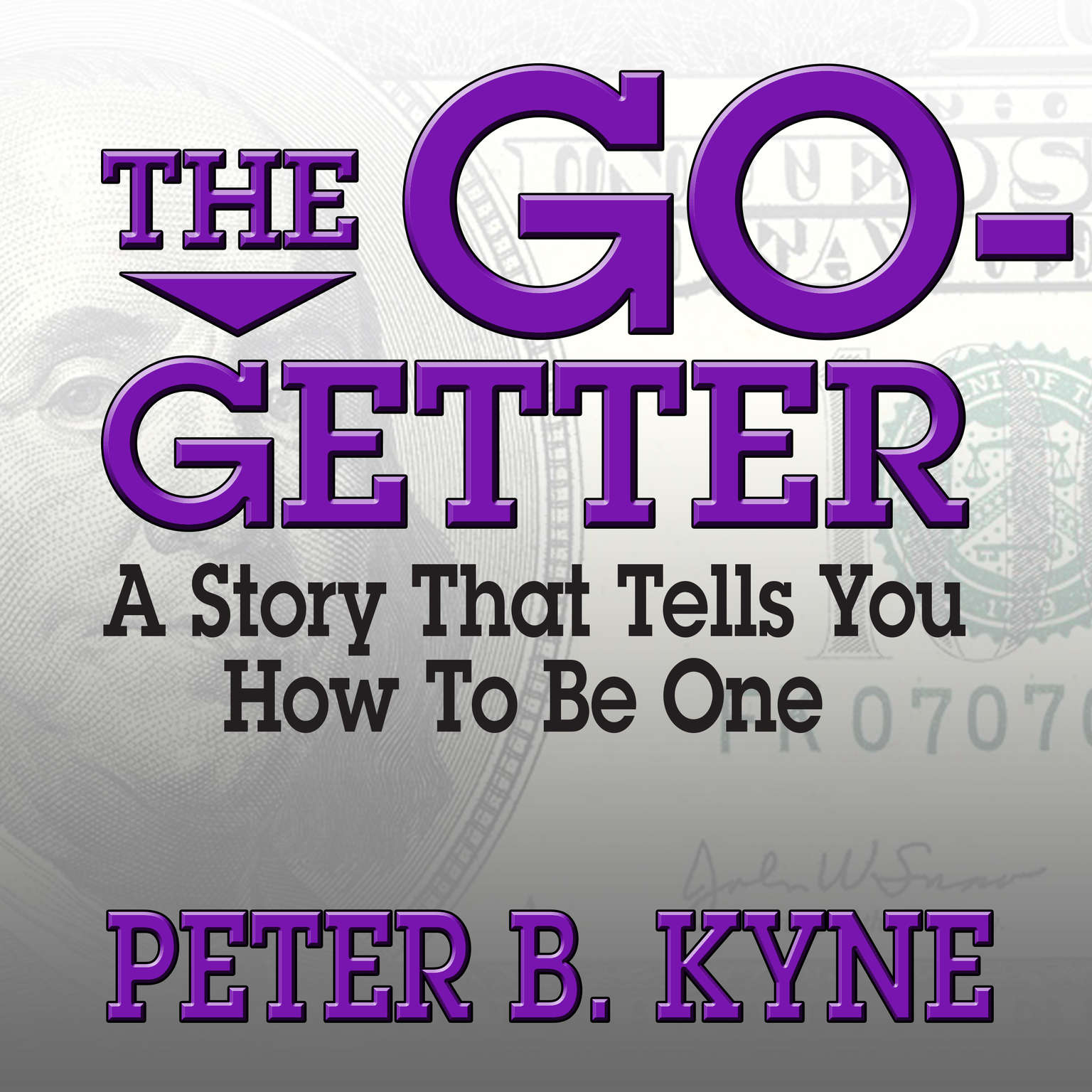 Printable The Go-Getter: A Story That Tells You How to Be One Audiobook Cover Art