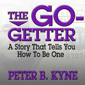 The Go-Getter: A Story That Tells You How to Be One Audiobook, by Peter B. Kyne