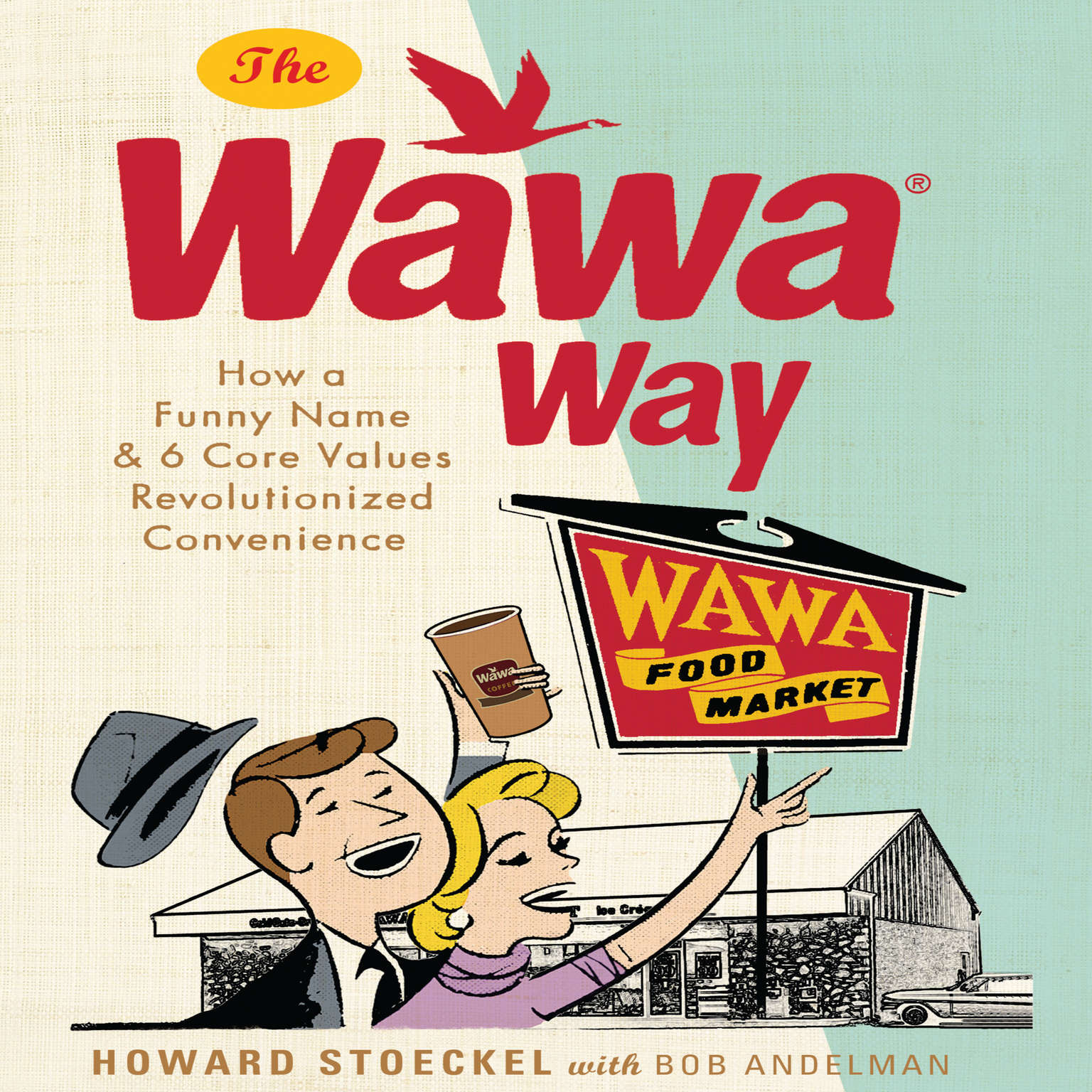 Printable The Wawa Way: How a Funny Name and Six Core Values Revolutionized Convenience Audiobook Cover Art