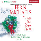 When the Snow Falls Audiobook, by Fern Michaels, Nancy Bush, Rosanna Chiofalo, Lin Stepp