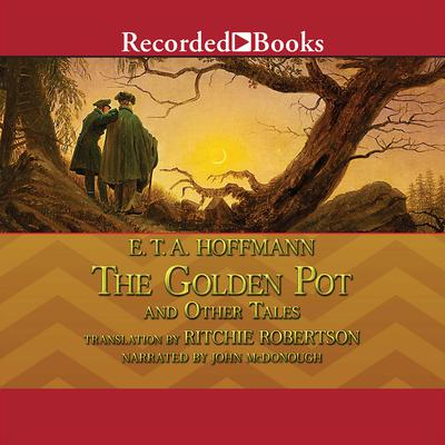 The Golden Pot and Other Tales Audiobook, by E. T. A. Hoffman
