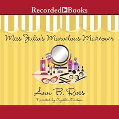 Miss Julia's Marvelous Makeover Audiobook, by Ann B. Ross