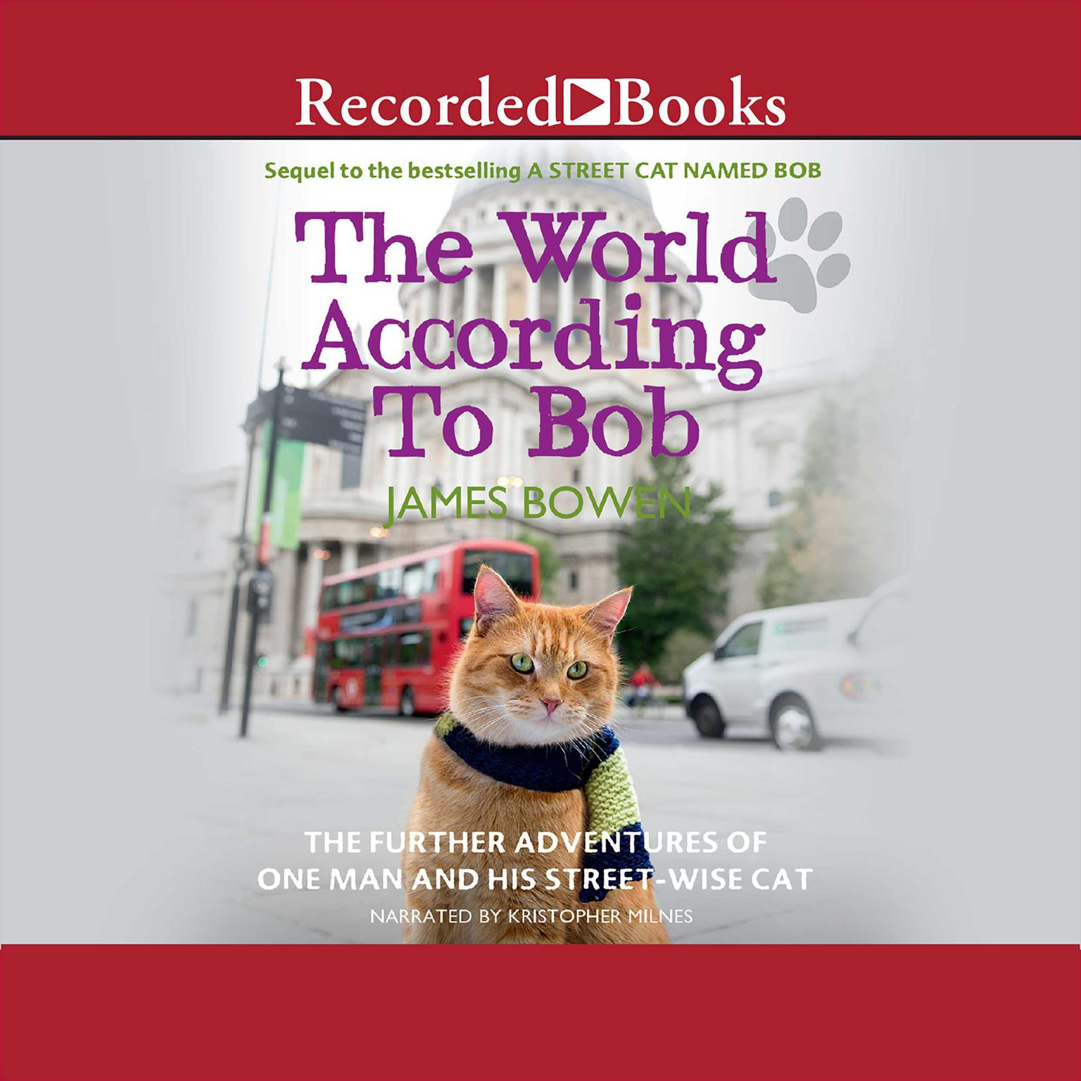 Printable The World according to Bob: The Further Adventures of One Man and His Street-Wise Cat Audiobook Cover Art