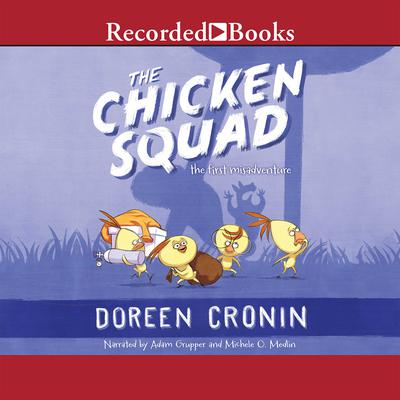 The Chicken Squad: The First Misadventure Audiobook, by Doreen Cronin