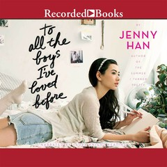 To All the Boys Ive Loved Before Audiobook, by Jenny Han