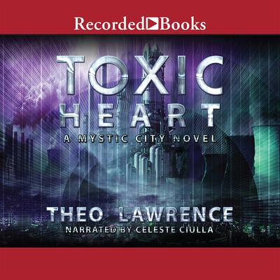 Toxic Heart Audiobook, by Theo Lawrence