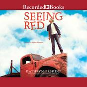 Seeing Red Audiobook, by Kathryn Erskine