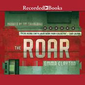 The Roar Audiobook, by Emma Clayton