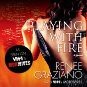 Playing with Fire: A Novel Audiobook, by Renee Graziano