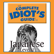 The Complete Idiot's Guide to Japanese: Level 1 Audiobook, by Naoya Fujita, PhD, Linguistics Team