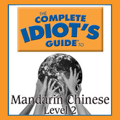 The Complete Idiot's Guide to Mandarin Chinese: Level 2 Audiobook, by Linguistics Team