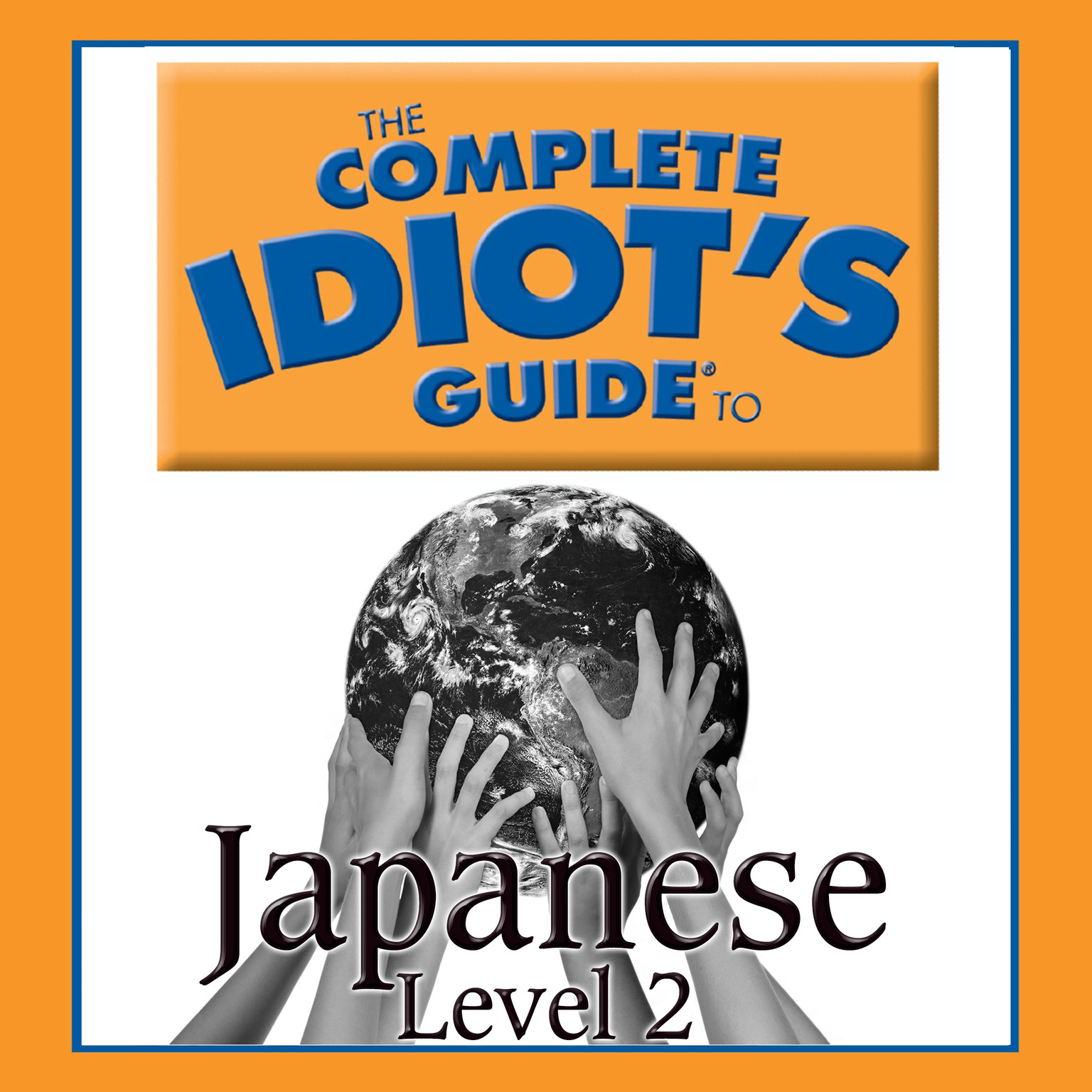 Printable The Complete Idiot's Guide to Japanese: Level 2 Audiobook Cover Art