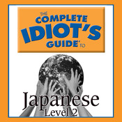 The Complete Idiot's Guide to Japanese: Level 2 Audiobook, by Naoya Fujita, PhD, Linguistics Team