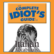 The Complete Idiot's Guide to Italian: Vocabulary, by Linguistics Team