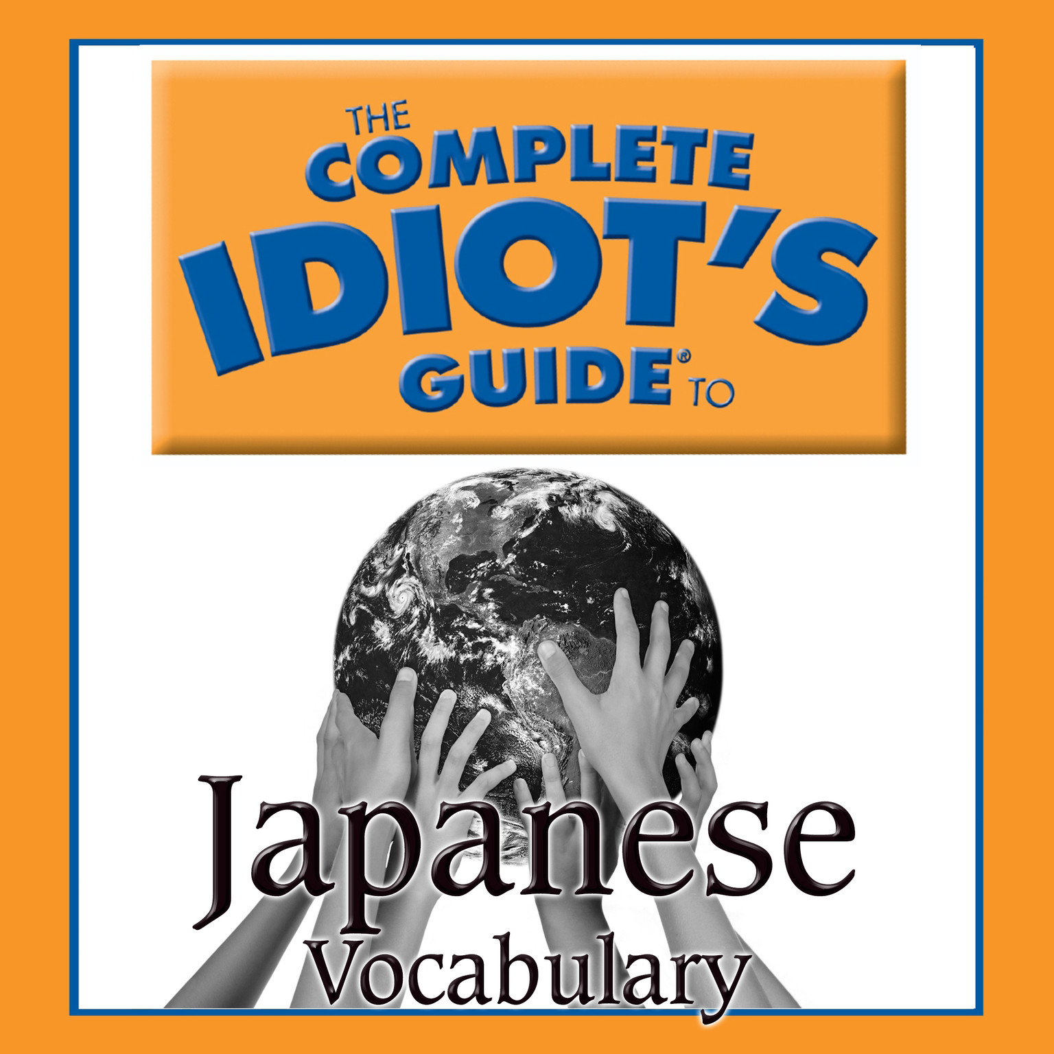 Printable The Complete Idiot's Guide to Japanese: Vocabulary Audiobook Cover Art