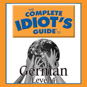 The Complete Idiot's Guide to German: Level 4 Audiobook, by Linguistics Team