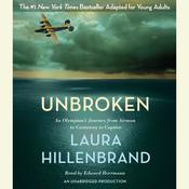 Unbroken (The Young Adult Adaptation): An Olympians Journey from Airman to Castaway to Captive, by Laura Hillenbrand