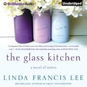 The Glass Kitchen: A Novel of Sisters, by Linda Francis Lee